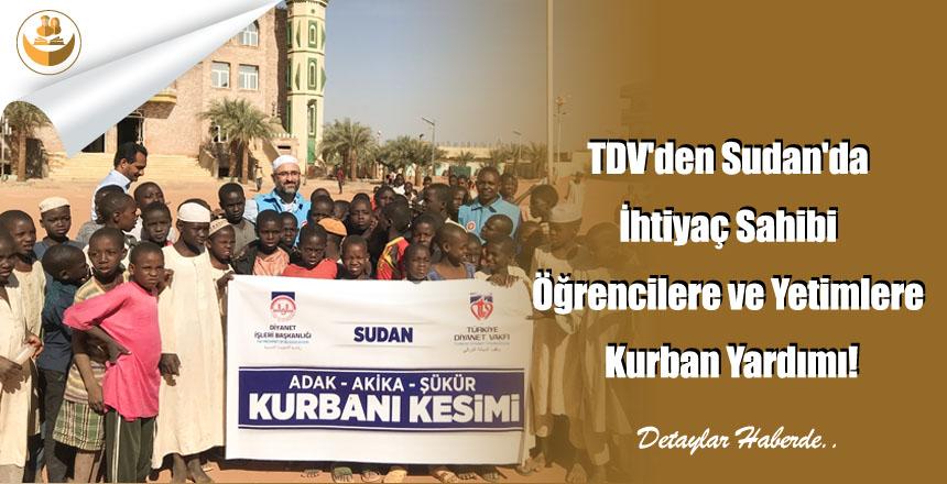 TDV'den Sudan'da İhtiyaç Sahibi Öğrencilere ve Yetimlere Kurban Yardımı!