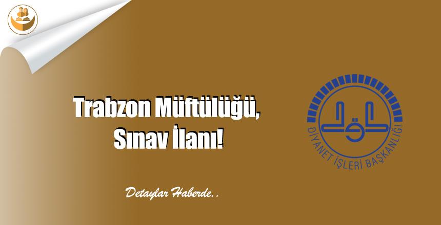 Trabzon Müftülüğü, Sınav İlanı!