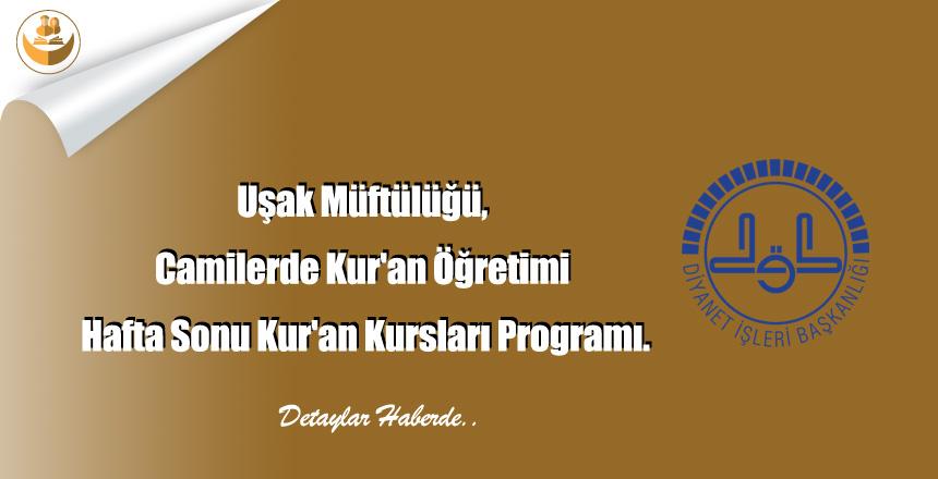 Uşak Müftülüğü, Camilerde Kur'an Öğretimi Hafta Sonu Kur'an Kursları Programı.