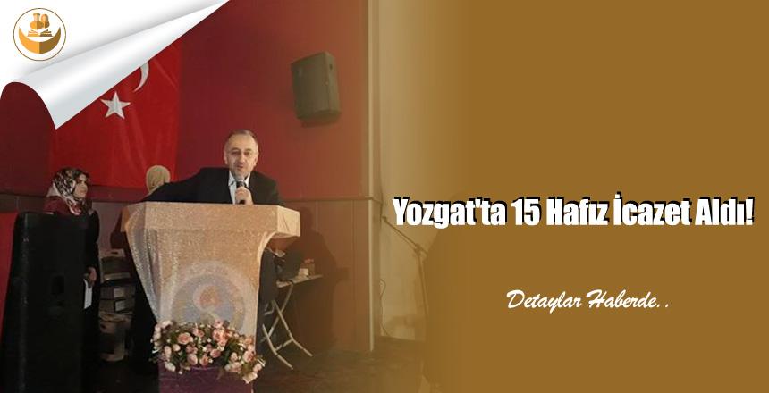 Yozgat'ta 15 Hafız İcazet Aldı!