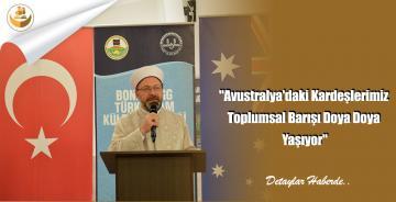 """""""Avustralya'daki Kardeşlerimiz Toplumsal Barışı Doya Doya Yaşıyor"""""""