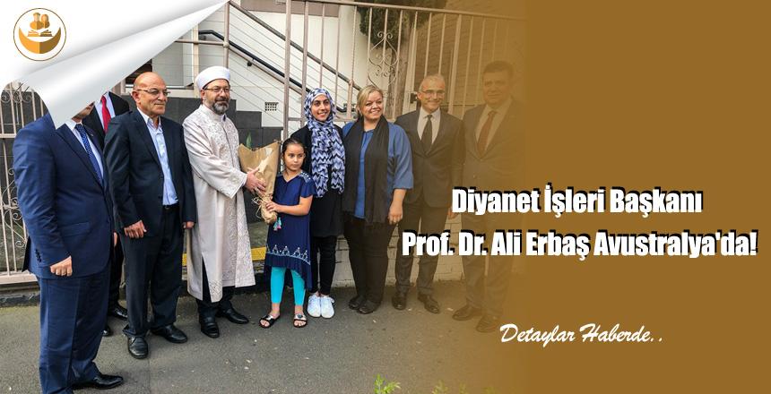 Diyanet İşleri Başkanı Prof. Dr. Ali Erbaş Avustralya'da!