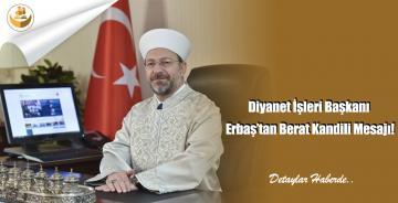Diyanet İşleri Başkanı Erbaş'tan Berat Kandili Mesajı!