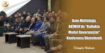 """Bolu Müftülüğü, AKİMER'de """"Kullukta Model Davaranışlar"""" Konferansı Düzenlendi."""