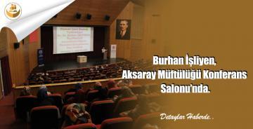 Burhan İşliyen, Aksaray Müftülüğü Konferans Salonu'nda.