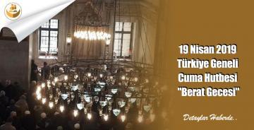 """19 Nisan 2019 Türkiye Geneli Cuma Hutbesi """"Berat Gecesi"""""""