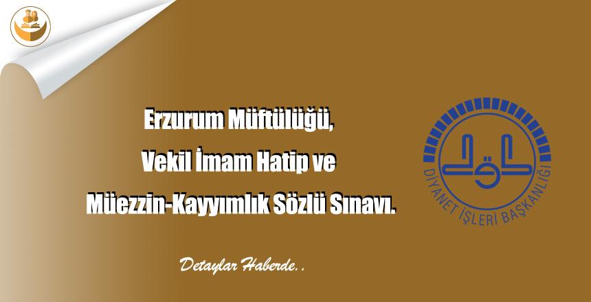 Erzurum Müftülüğü, Vekil İmam Hatip ve Müezzin-Kayyımlık Sözlü Sınavı.