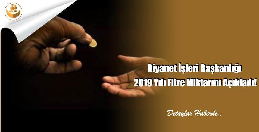 Diyanet İşleri Başkanlığı 2019 Yılı Fitre Miktarını Açıkladı!