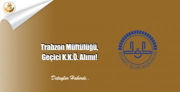 Trabzon Müftülüğü, Geçici K.K.Ö. Alımı!