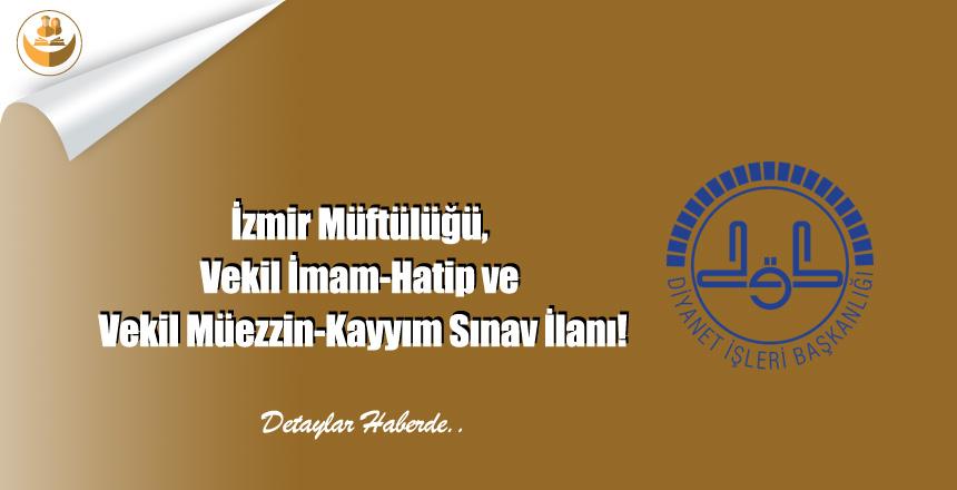 İzmir Müftülüğü, Vekil İmam-Hatip ve Vekil Müezzin-Kayyım Sınav İlanı!