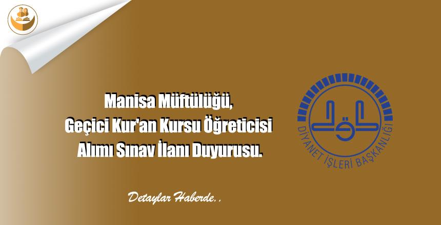 Manisa Müftülüğü, Geçici Kur'an Kursu Öğreticisi Alımı Sınav İlanı Duyurusu.