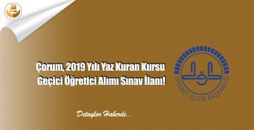Çorum, 2019 Yılı Yaz Kuran Kursu Geçici Öğretici Alımı Sınav İlanı!