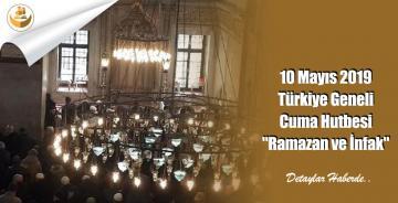 """10 Mayıs 2019 Türkiye Geneli Cuma Hutbesi """"Ramazan ve İnfak"""""""
