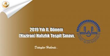 2019 Yılı II. Dönem (Haziran) Hafızlık Tespit Sınavı.