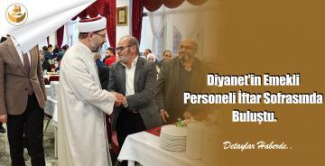 Diyanet'in Emekli Personeli İftar Sofrasında Buluştu.
