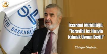 """İstanbul Müftülüğü, """"Teravihi Jet Hızıyla Kılmak Uygun Değil"""""""