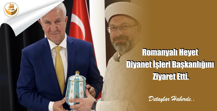 Romanyalı Heyet Diyanet İşleri Başkanlığını Ziyaret Etti.