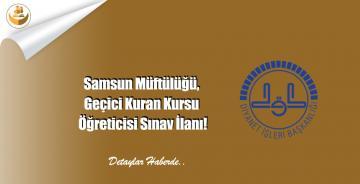 Samsun Müftülüğü, Geçici Kuran Kursu Öğreticisi Sınav İlanı!