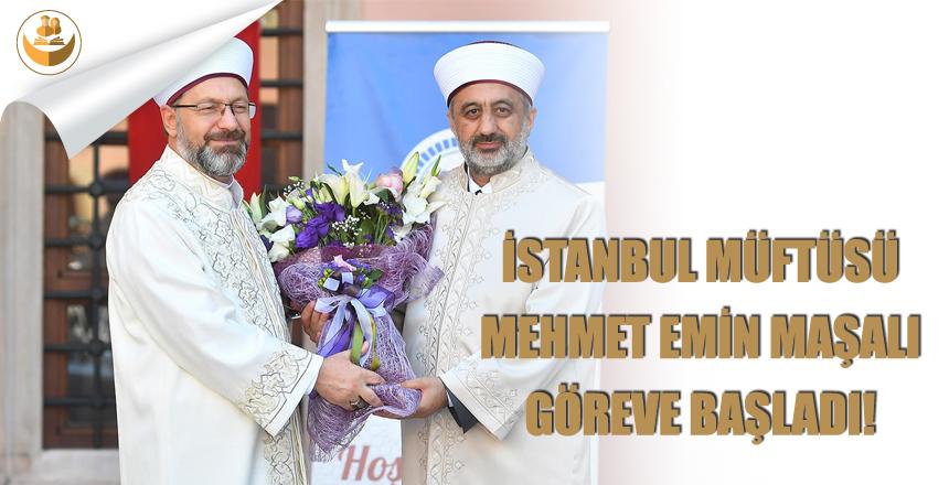 İstanbul Müftüsü, Prof. Dr. Mehmet Emin Maşalı Göreve Başladı!
