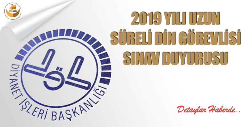 2019 Yılı Uzun Süreli Din Görevlisi Sınav Duyurusu