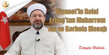 Diyanet'in Reisi Erbaş'tan Muharrem ayı ve Kerbela Mesajı