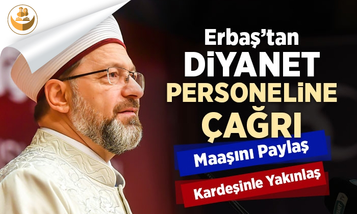 Diyanet İşleri Başkanı Erbaş'tan Diyanet Personeline Anlamlı Çağrı!