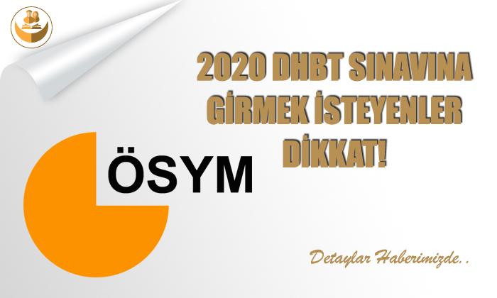 2020 DHBT Sınavına Girecek Adaylar Dikkat!