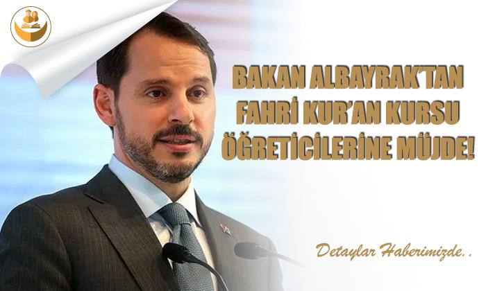 Bakan Albayrak'tan Fahri Kur'an Kursu Öğreticilerine Müjde!