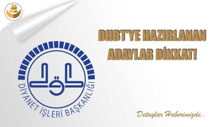 DHBT'ye Hazırlanan Adaylar Dikkat!